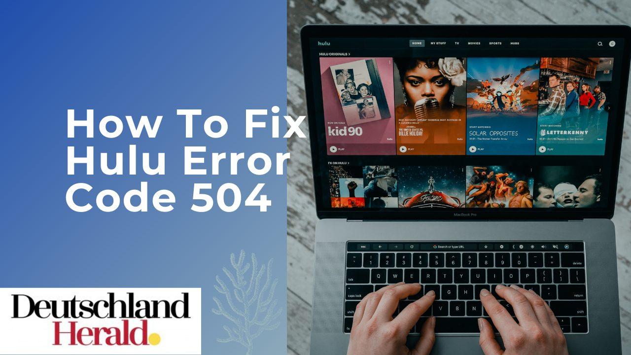 How To Fix Hulu Error Code 504