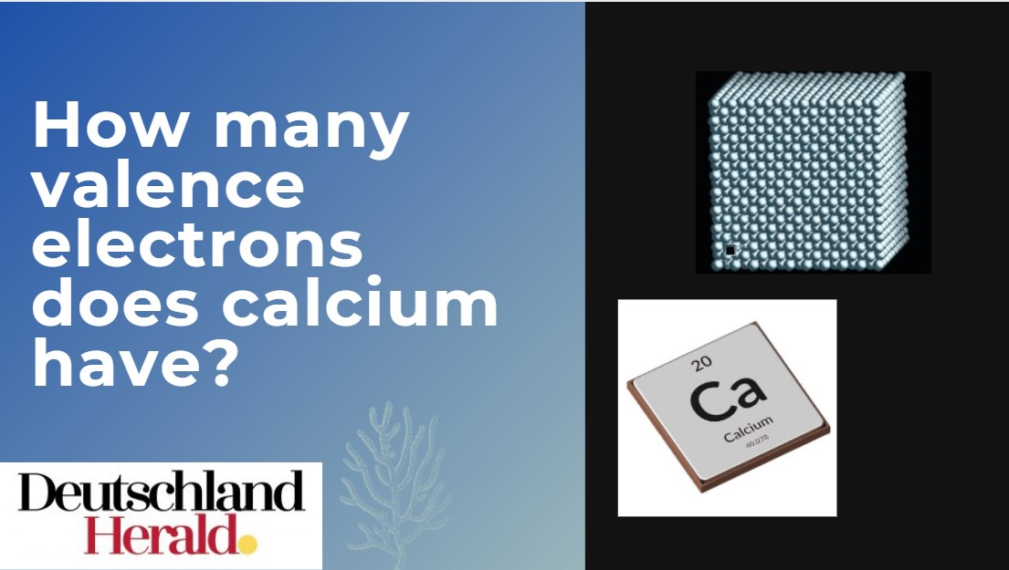 How many valence electrons does calcium have?