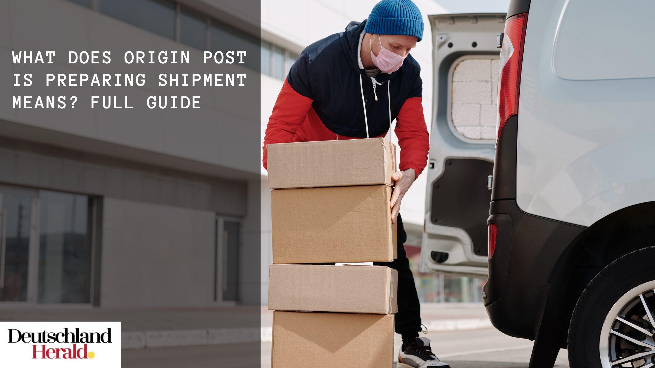 Origin Post Is Preparing Shipment