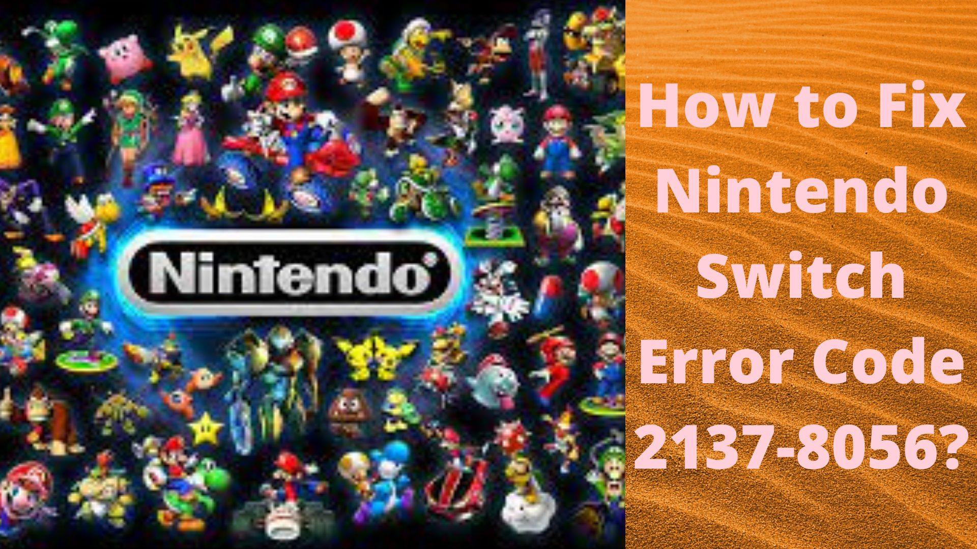 How to Fix Nintendo Switch Error Code 2137-8056