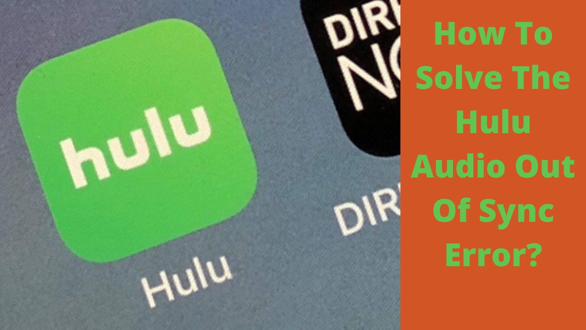 Hulu Audio out of Sync Error